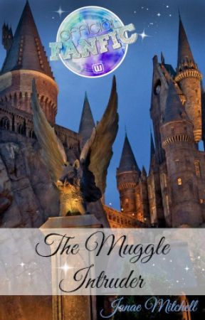 The Muggle Intruder by JanaeMitchell
