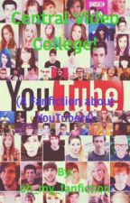 Central Video College! (A Fanfiction about YouTubers) by jamny_crickets