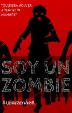 Soy un zombie by Auroramaen