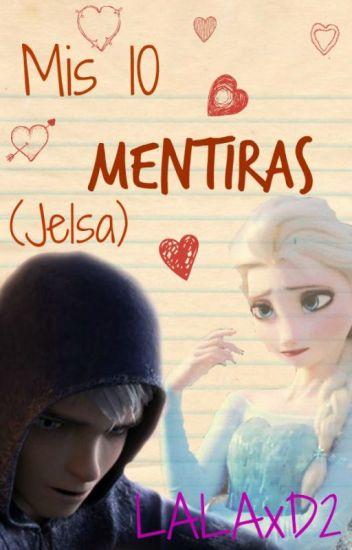 Mis 10 mentiras (Jelsa) [Book #1]#PremiosWaltTv2016