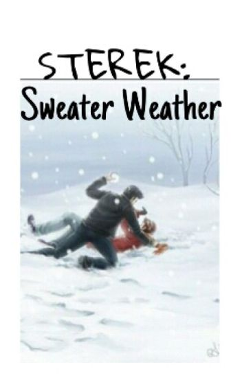 Sterek: Sweater Weather