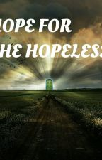 Hope For The Hopeless by KingPoetic