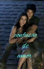 Confusão De Amor by Grazyy201_flash