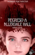 REGRESO A ALLERDALE HALL by PatriciaZuccari