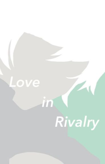 Love in Rivalry, (Near x Reader)