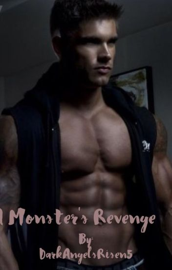 A Monster's Revenge (2nd Book In Monster Series: Completed)