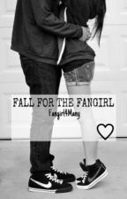 Fall For The Fangirl by Fangirl4Many