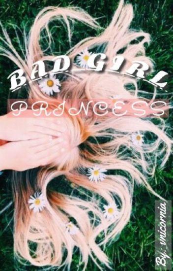 BAD GIRL PRINCESS