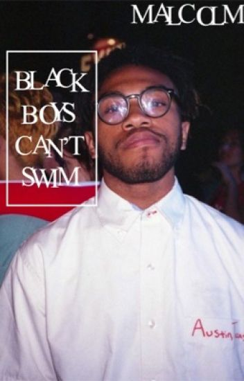 black boys can't swim → me