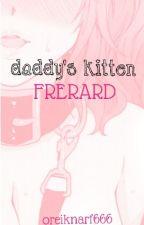 Daddy's Kitten. (Frerard Smut.) by oreiknarf666