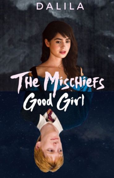 The Mischeifs Good Girl ~George Weasley love story~