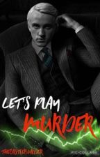 Let's Play Murder (A Draco Malfoy Fanfic) by thecastlebuilder