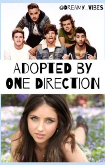 Adopted by One Direction (One Direction Fan Fiction)