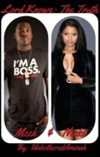 Lord Knows: The Truth (Meek & Nicki) by UnbotheredAminah