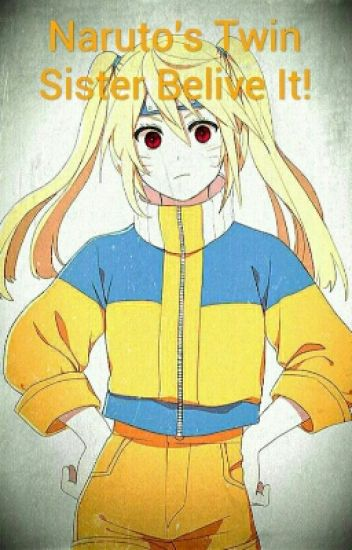 Narutos Twin Sister Belive It!