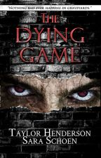 The Dying Game [Published] by StolenGlances