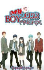 My Four Boy Friends (Complete) by MiyayaReyeyes