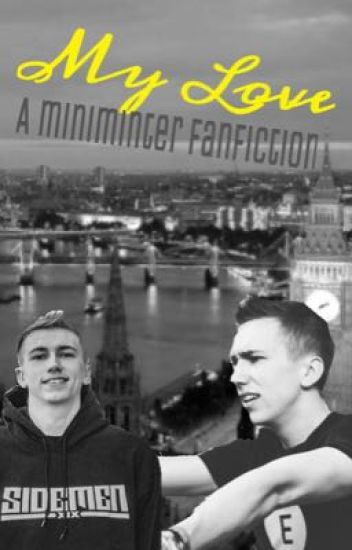 My love (miniminter fanfic) *completed*