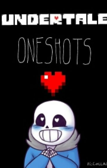 {Completed} Undertale one-shots