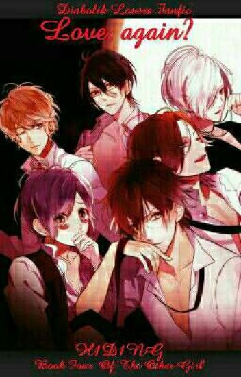 Love, Again? (A Diabolik Lovers Fanfic 4) *On Hold*