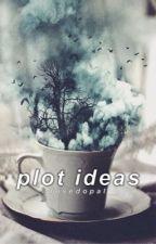 Plot Ideas by fusedopal