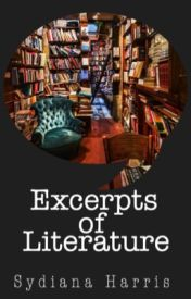 Excerpts of Literature by sydianaharris
