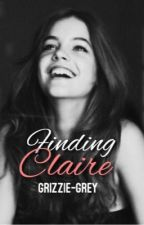 Finding Claire | #WATTYS2016  by grizzie-grey