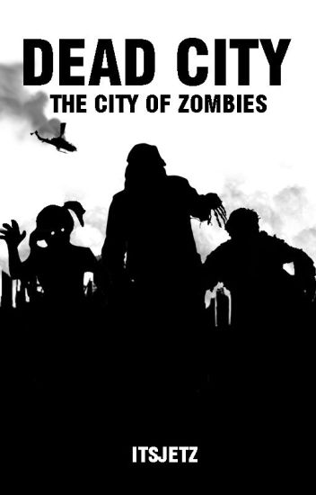 Dead City : The City Of Zombies