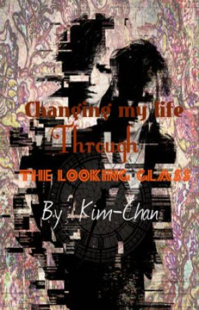Changing My Life Through The Looking Glass by kim-chan