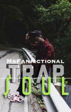 Trap$oul | Bryson Tiller Story by MsFanfictional