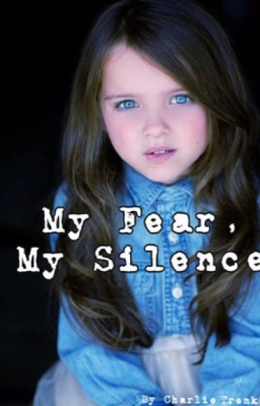 My Fear, My Silence (#Wattys2016)