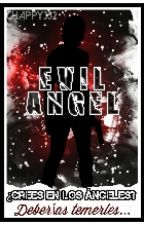 Evil Angel (Creepypasta) by Chappy352