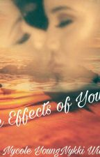 Side Effects of You by NycoleYoungNykkiWilliams