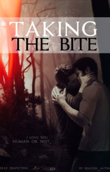 Taking The Bite(Sterek/BxB)