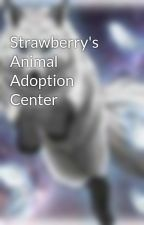 Strawberry's Animal Adoption Center by GraceStrawberry