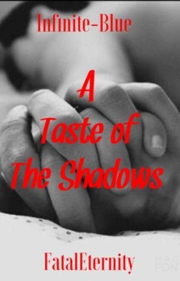 A Taste of The Shadows