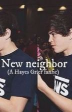 New Neighbor .. ( Hayes Grier Fanfic ) by kinginwithhayes