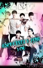 ESPECIALLY FOR YOU(Got7 Jackson Wang Fanfiction) by Yingying15