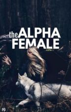 The Alpha Female by problomaticdolphins