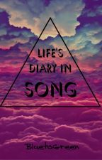 Life's Diary In Song by BluetoGreen