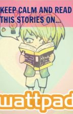 Keep Calm and Read this Stories on WATTPAD (ON-GOING) by GreekNemesis