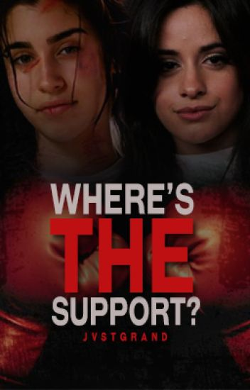 Where's the Support? ↣ Camren