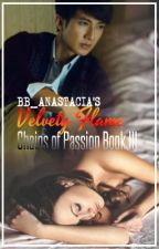 Velvety Flame (Chains of Passion Book 3) by Bb_Anastacia