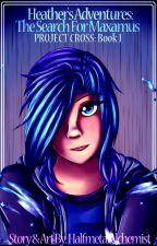 Heather's Adventures: The Search for Maxamus by HalfmetalAlchemist