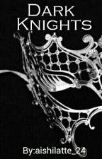 Dark Knights by aishilatte_24