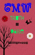 GMW Truth Or Dare Book ✔ by FlxffyBxnny