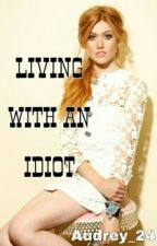 Living with an idiot (NMLP 2) by Audrey_24