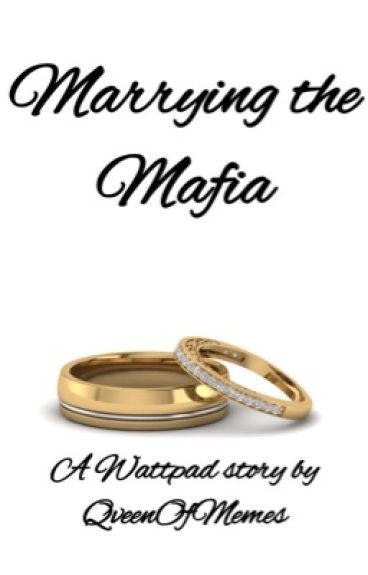 Married To the Mafia (ON HOLD)