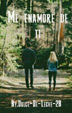 Me enamore de ti by LuciaSayanes28