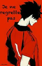 Je ne regrette pas. by Kenma_Nekoma